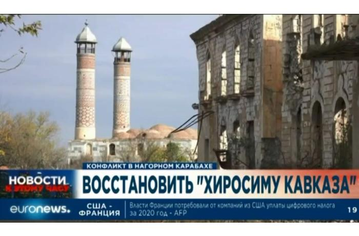 """""""Euronews"""" erməni işğalından azad edilmiş Ağdamdan süjet hazırladı – VİDEO"""