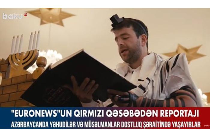 """""""Euronews""""un Qırmızı qəsəbədən reportajı — VİDEO"""