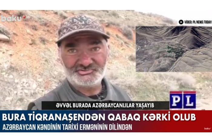"""Ermənidən Azərbaycan kəndi ilə bağlı ETİRAF: """"Bura qabaq Kərki olub"""""""
