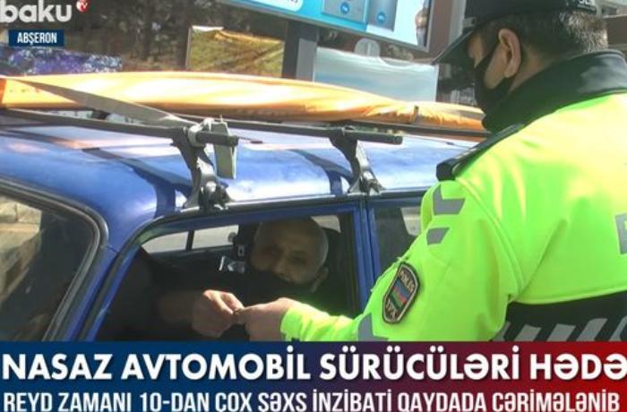 Nasaz avtomobil sürücüləri hədəfdə — VİDEO