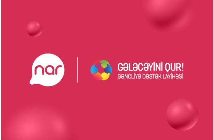 """""""Nar"""" """"Gələcəyini Qur!"""" layihəsinə dəstək oldu"""