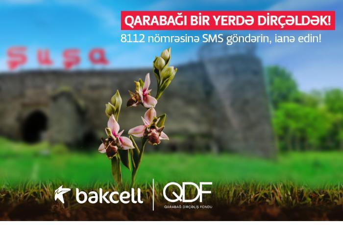 Bakcell abunəçiləri üçün Qarabağ Dirçəliş Fonduna SMS-lə ianə etmək imkanı